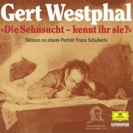 Gert Westphal »Die Sehnsucht – kennt ihr sie?«