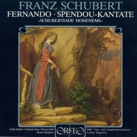 Schubert »Fernando« / »Kantate zu Ehren von Josef Spendou«