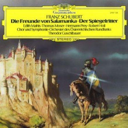 Schubert »Die Freunde von Salamanka« / »Der Spiegelritter«